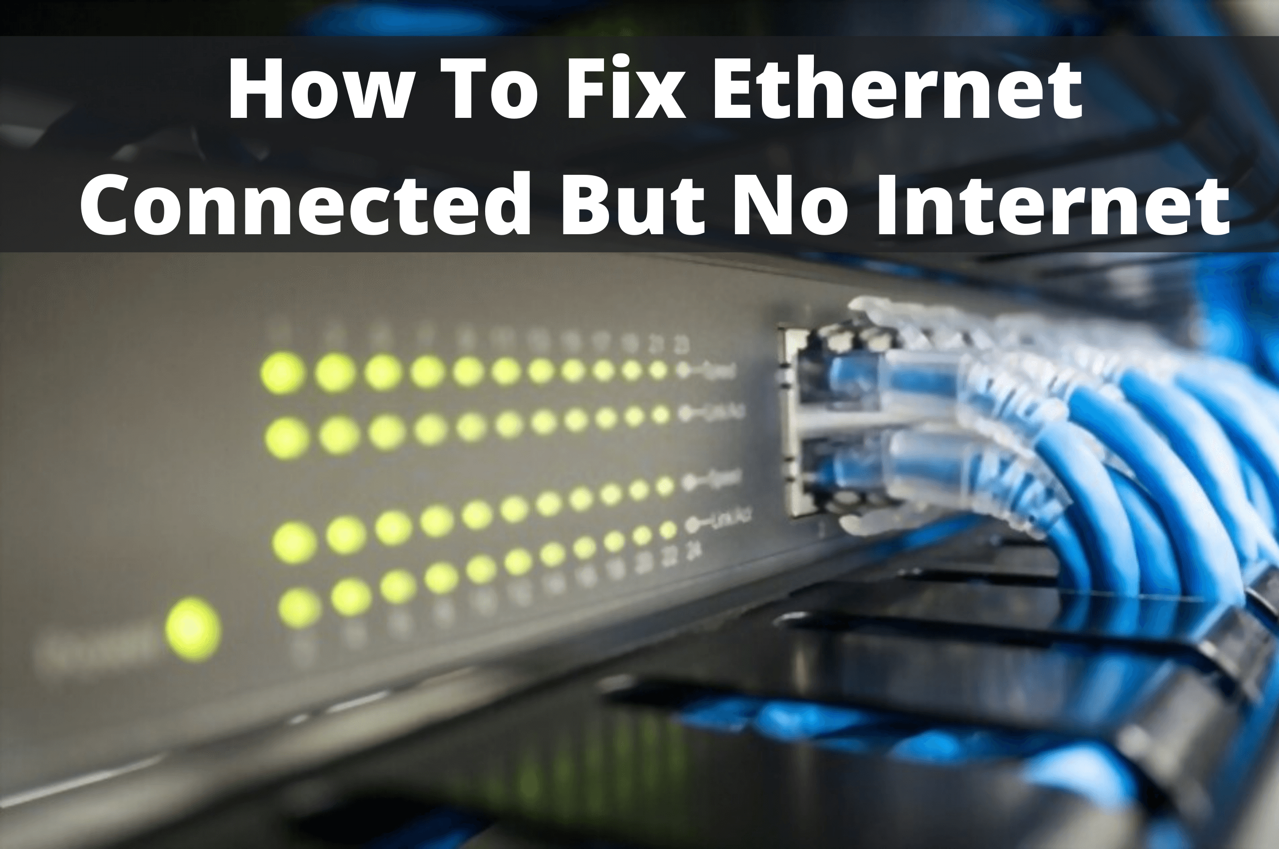 ethernet connected but no internet