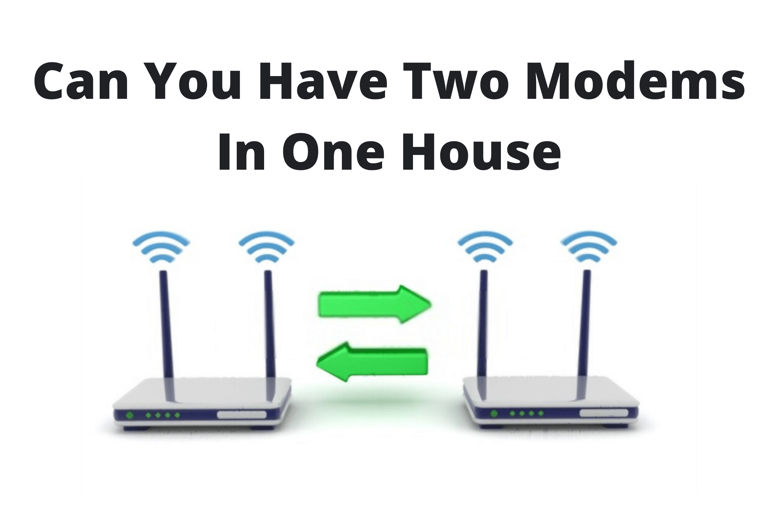two modems in one house